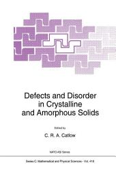 Defects and Disorder in Crystalline and Amorphous Solids