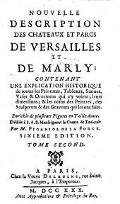 Nouvelle description des chateaux et parcs de Versailles et de Marly: contenant un explication historique de toutes les peintures, tableaux, statues, vases ...