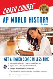 AP® World History Crash Course, 2nd Ed., Book + Online: Edition 2