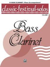 Classic Festival Solos - B-Flat Bass Clarinet, Volume 1: Piano Accompaniment