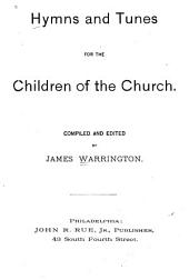 Hymns and Tunes for the Children of the Church