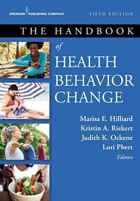 The Handbook of Health Behavior Change  Fifth Edition