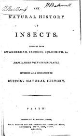 The Natural History of Insects: Compiled from Swammerdam, Brookes, Goldsmith
