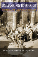 Unmasking Ideology in Imperial and Colonial Archaeology PDF