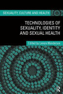 Technologies of Sexuality  Identity and Sexual Health PDF