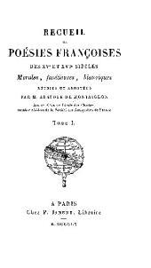 Recueil de poésies françoises des XVe et XVIe siècles: Volume1