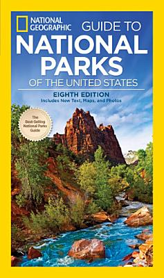 National Geographic Guide to National Parks of the United States  8th Edition