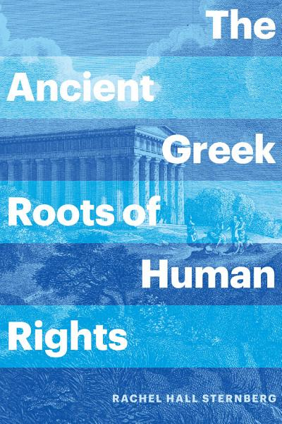 Download The Ancient Greek Roots of Human Rights Book