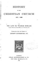 History of the Christian Church: A.D. 1-600, Volume 1