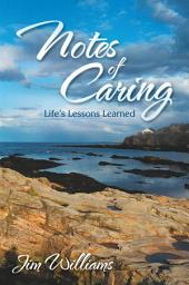 Notes of Caring: Life'S Lessons Learned