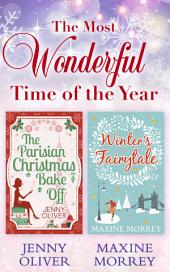 The Most Wonderful Time Of The Year: The Parisian Christmas Bake Off / Winter's Fairytale