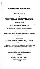 A Series of Lectures on the Doctrine of Universal Benevolence: Delivered in the Universalist Church in Lombard Street, Philadelphia in Autumn of 1818