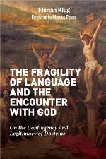The Fragility of Language and the Encounter with God: on the Contingency