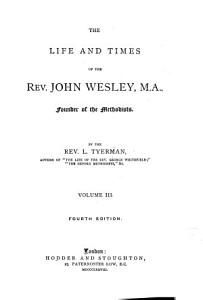 The Life and Times of the Rev  John Wesley  M A   Founder of the Methodists PDF