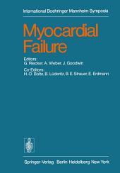 Myocardial Failure: International Symposium, Rottach-Egern/Tegernsee, Germany, June 17-19, 1976
