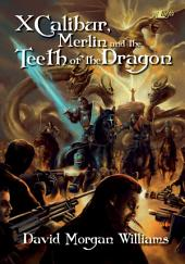 XCalibur: Merlin and the Teeth of the Dragon
