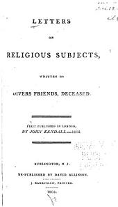 Letters on religious subjects: written by divers friends, deceased