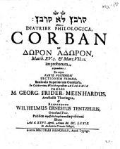 Qorbān lô qorbān sive diatribe philosophica Corban ut dōron adōron, Matth. XV, 5. et Marc. VII. 11. improbatum, expendens: Pars posterior, Sectio I