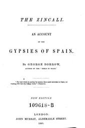 The Zincali. An Account of the Gypsies of Spain. New Ed