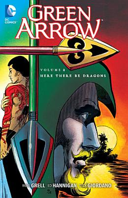 Green Arrow Vol  2  Here There Be Dragons PDF