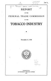Report of the Federal Trade Commission on the Tobacco Industry: December 11, 1920