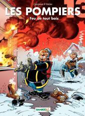 Les Pompiers - Tome 13 - Feu de tout bois