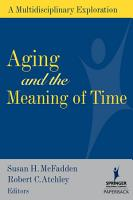 Aging and the Meaning of Time PDF