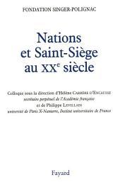 Nations et Saint-Siège au XXe siècle: Colloque de la Fondation Singer-Polignac