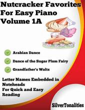 Nutcracker Favorites for Easy Piano Volume 1 A