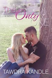 The Only One (The One Trilogy, Book 3)