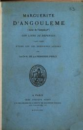 Marguerite d'Angoulême ... son livre de dépenses, 1540-1549, étude sur ses dernières années