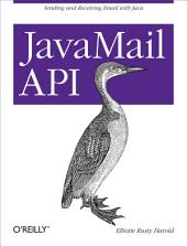JavaMail API: Sending and Receiving Email with Java