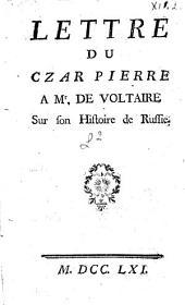 Lettre du czar Pierre a Mr. de Voltaire sur son Histoire de Russie