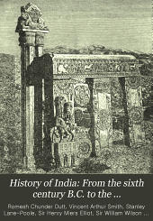 History of India: From the sixth century B.C. to the Mohammedan conquest, by V.A. Smith