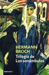 Trilogía de Los sonambulos: Pasenow o el romanticismo | Esch o la anarquía | Hugenau o el realismo