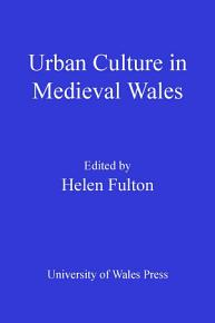 Urban Culture in Medieval Wales PDF