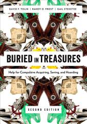Buried in Treasures: Help for Compulsive Acquiring, Saving, and Hoarding, Edition 2