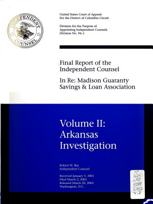 Final Report of the Independent Counsel in Re  Madison Guaranty Savings   Loan Association  Arkansas investigation