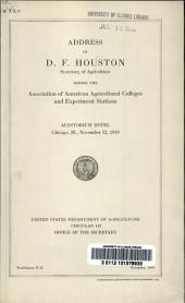 Address of D.F. Houston, Secretary of Agriculture before the Association of American Agricultural Colleges and Experiment Stations, Auditorium Hotel, Chicago, Ill., November 12, 1919