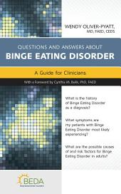 Questions and Answers about Binge Eating Disorder: A Guide for Clinicians