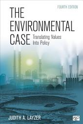 The Environmental Case: Translating Values Into Policy, Edition 4