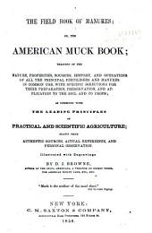 The Field Book of Manures: Or, The American Muck Book; Treating of the Nature, Properties, Sources, History, and Operations of All the Principal Fertilizers and Manures in Common Use, with Specific Directions for Their Preparation, Preservation, and Application to the Soil and to Crops ...
