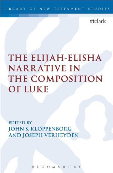 The Elijah Elisha Narrative in the Composition of Luke PDF