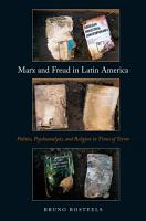 Marx and Freud in Latin America  Politics  Psychoanalysis  and Religion in Times of Terror PDF
