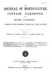 Journal of Horticulture, Cottage Gardener and Home Farmer: Volume 37