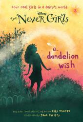 Never Girls 3 A Dandelion Wish Disney The Never Girls  Book PDF