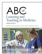 ABC of Learning and Teaching in Medicine: Edition 3