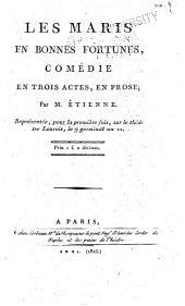 Théâtre d'Étienne: no. 1 Les maris en bonnes fortunes. 1803