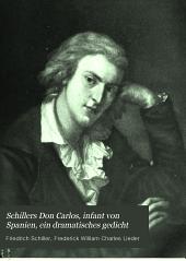 Schillers Don Carlos, infant von Spanien, ein dramatisches gedicht