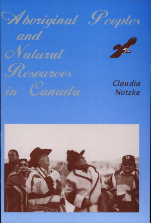 Aboriginal Peoples and Natural Resources in Canada PDF